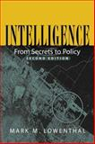 Intelligence : From Secrets to Policy, Lowenthal, Mark M., 1568027591