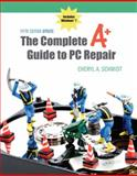 The Complete A+ Guide to PC Repair, Schmidt, Cheryl, 0132727595