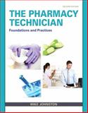The Pharmacy Technician : Foundations and Practice, Johnston, Mike, 0132897598