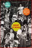 Kinship by Design : A History of Adoption in the Modern United States, Herman, Ellen, 0226327590