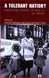 A Tolerant Nation? : Exploring Ethnic Diversity in Wales, Neil Evans, Paul O'Leary, Edited by Charlotte Williams, 0708317596