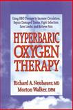 Hyperbaric Oxygen Therapy, Richard A. Neubauer and Morton Walker, 0895297590