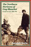 The Northern Horizons of Guy Blanchet, Gwyneth Hoyle, 155002759X