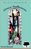 Grace Sufficient, David J. Randall, 9990887594