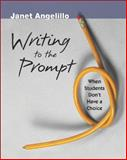 Writing to the Prompt, Janet Angelillo, 0325007594