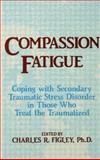 Compassion Fatigue, Charles R. Figley, 0876307594