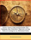 Essai Sur L'Organisation du Travail en Poitou, Prosper Boissonnade, 1144117593