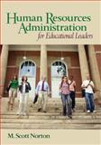 Human Resources Administration for Educational Leaders, Norton, M. Scott, 1412957591