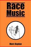 Race Music, Marc Kaplan, 1469177595