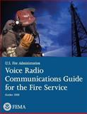Voice Radio Communications Guide for the Fire Service, U. S. Department of Homeland Security and U. S. Fire Administration, 1482707594