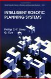 Intelligent Robotic Planning Systems 9789810207595