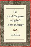 The Jewish Targums and John's Logos Theology, Ronning, John, 0801047595