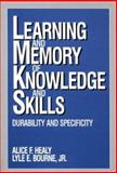 Learning and Memory of Knowledge and Skills : Durability and Specificity, , 0803957599