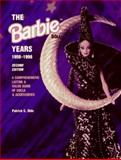 Barbie Doll Years, Patrick C. Olds, 0891457593