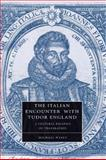 The Italian Encounter with Tudor England : A Cultural Politics of Translation, Wyatt, Michael, 1107407591