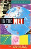 In the Net : A Guide for Activists, Walch, Jim, 1856497593