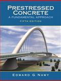 Prestressed Concrete : A Fundamental Approach, Nawy, Edward G., 0131497596