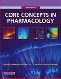Core Concepts in Pharmacology, Adams, Michael Patrick and Holland, Leland Norman, 0135077591