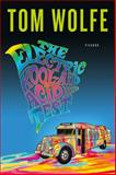 The Electric Kool-Aid Acid Test, Tom Wolfe, 031242759X