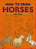 How to Draw Horses, John Green and Drawing Staff, 0486467597