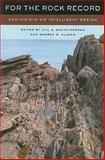 For the Rock Record : Geologists on Intelligent Design, Schneiderman, Jill S., 0520257596