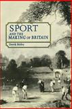Sport and the Making of Britain 9780719037597
