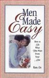 Men Made Easy : How to Get What You Want from Your Man, Oh, Kara, 0966787595