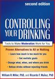 Controlling Your Drinking, Second Edition, William R. Miller and Ricardo F. Muñoz, 146250759X