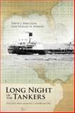 Long Night of the Tankers : Hitler's War Against Caribbean Oil, David J. Bercuson, Holger H. Herwig, 1552387593