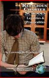 Religious Charter Schools : Legalities and Practicalities, Weinberg, Lawrence D., 1593117590