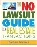 The No-Lawsuit Guide to Real Estate Transactions, Nichols, Barbara, 0071477594