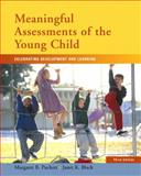 Meaningful Assessments of the Young Child : Celebrating Development and Learning, Puckett, Margaret B. and Black, Janet K., 0132237598