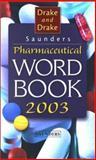 Saunders Pharmaceutical Word Book 2003 9780721697598