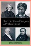 Dred Scott and the Dangers of a Political Court, Greenberg, Ethan, 073913759X