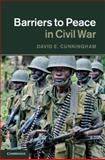 Barriers to Peace in Civil War, Cunningham, David E., 1107007593