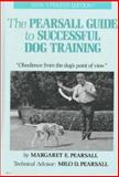 The Pearsall Guide to Successful Dog Training 9780876057599