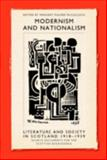 Modernism and Nationalism : Literature and Society in Scotland 1918-1939 - Source Documents for the Scottish Renaissance, , 0948877596