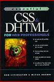 Essential CSS and DHTML for Web Masters, Livingston, Dan and Brown, Micah, 0130127604