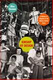 Kinship by Design : A History of Adoption in the Modern United States, Herman, Ellen, 0226327604
