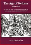 The Age of Reform, 1250-1550 : An Intellectual and Religious History of Late Medieval and Reformation Europe, Ozment, Steven, 0300027605