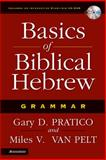 Basics of Biblical Hebrew Grammar, Pratico, Gary D. and Van Pelt, Miles V., 0310237602