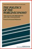 The Politics of the World-Economy : The States, the Movements and the Civilizations, Wallerstein, Immanuel, 0521277604