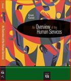 An Overview of the Human Services, Kanel, Kristi, 0618607609