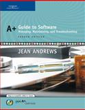 A+ Guide to Software : Managing, Maintaining, and Troubleshooting, Andrews, Jean, 061921760X