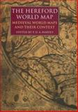 The Hereford World Map : Medieval World Maps and Their Context, , 0712347607