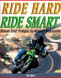 Ride Hard, Ride Smart, Pat Hahn, 0760317607