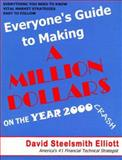 Everyone's Guide to Making a Million Dollars on the Year 2000 Crash, David S. Elliott, 0966407601