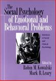 The Social Psychology of Emotional Problems : Interfaces of Social and Clinical Psychology, Robin M. Kowalski, Mark R. Leary, 1557987602