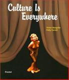 Culture Is Everywhere, Victor Margolin, Patty Carroll, 3791327607