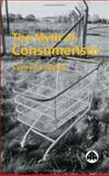 The Myth of Consumerism, Lodziak, Conrad, 074531760X